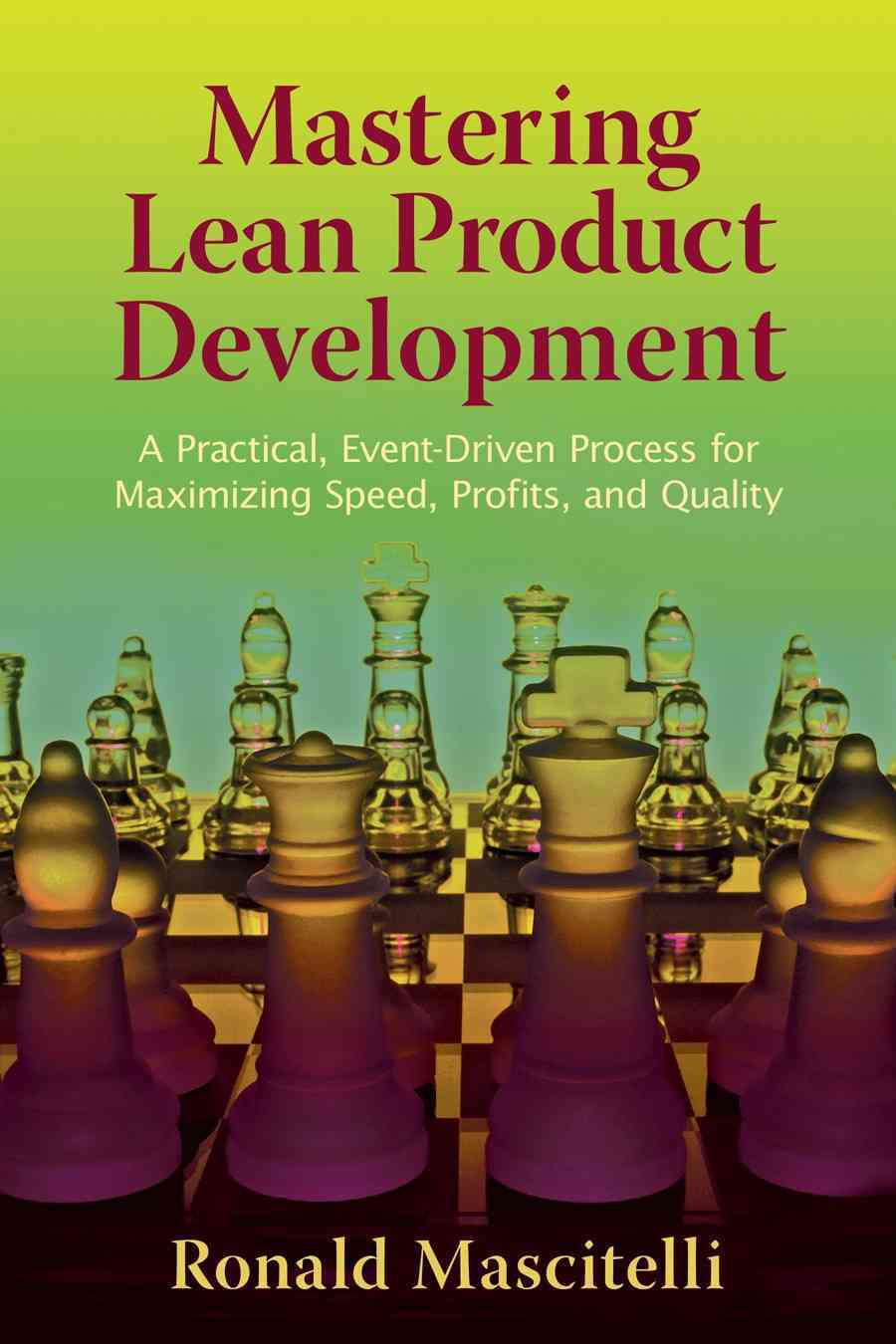 Mastering Lean Product Development By Mascitelli, Ronald